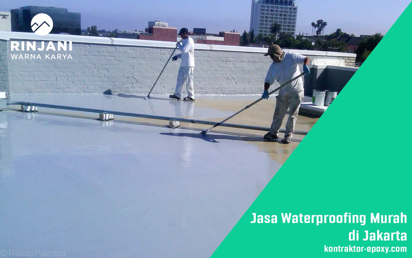 Jasa Waterproofing Murah Jakarta